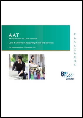 AAT - Costs and Revenues Passcard by BPP Learning Media