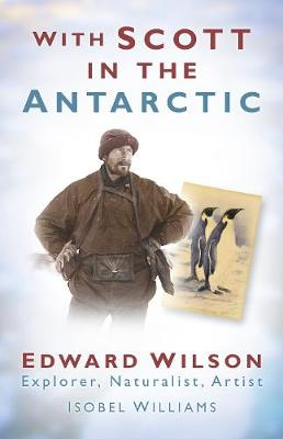 With Scott in the Antarctic by Isobel Williams