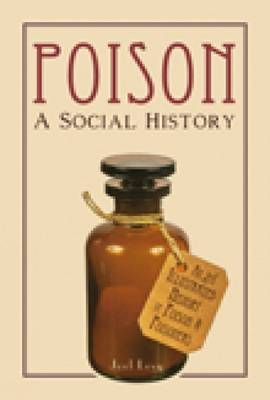 Poison A Social History by Joel Levy