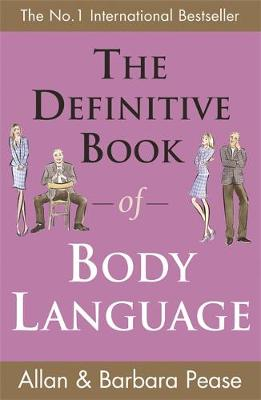 The Definitive Book of Body Language by Allan Pease, Barbara Pease