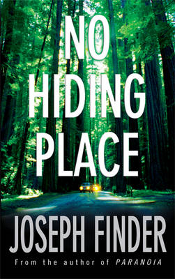 No Hiding Place by Joseph Finder
