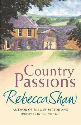 Country Passions by Rebecca Shaw