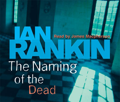 The Naming of the Dead by Ian Rankin