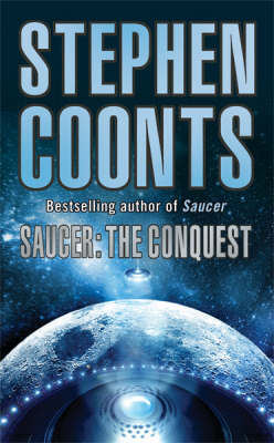 Saucer - The Conquest by Stephen Coonts