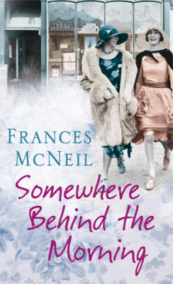 Somewhere Behind the Morning by Frances McNeil