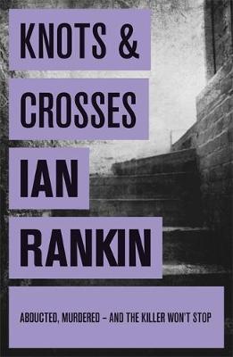 Knots & Crosses by Ian Rankin