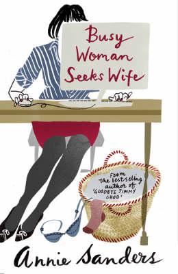 Busy Woman Seeks Wife by Annie Sanders