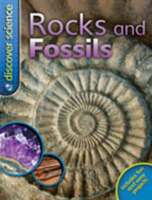 Discover Science: Rocks and Fossils by Chris Pellant