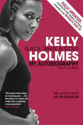 Black, White and Gold : My Autobiography by Kelly Holmes