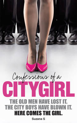 Confessions of a City Girl by City Girl