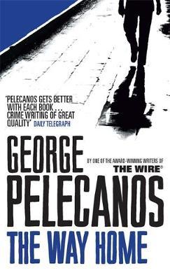 The Way Home by George P Pelecanos