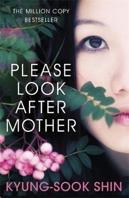 Please Look After Mother by Kyung-sook Shin