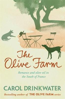 The Olive Farm by Carol Drinkwater