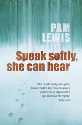 Speak Softly, She Can Hear by Pamela Lewis