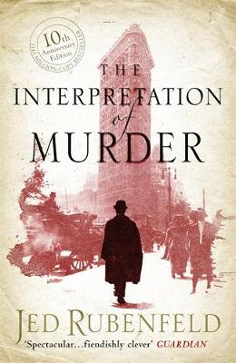 The Interpretation of Murder by Jed Rubenfield