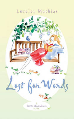 Lost for Words by Lorelei Mathias