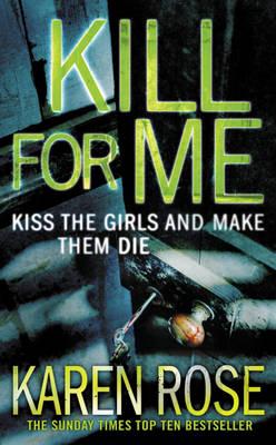 Kill For Me by Karen Rose
