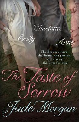 The Taste of Sorrow by Jude Morgan