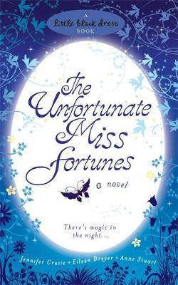 The Unfortunate Miss Fortunes by Jennifer Crusie, Eileen Dreyer, Anne Stuart