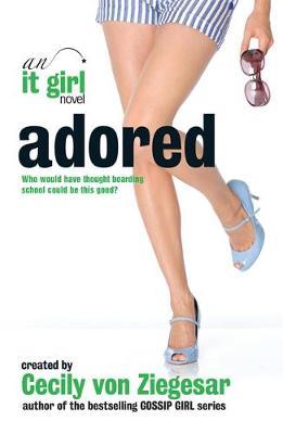 Adored: An It Girl novel by Cecily Von Ziegesar