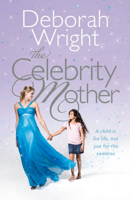 The Celebrity Mother by Deborah Wright