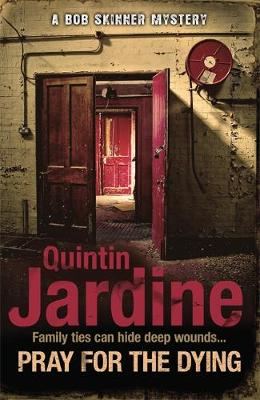 Pray for the Dying by Quintin Jardine