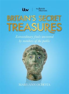 Britain's Secret Treasures by Mary-Ann Ochota
