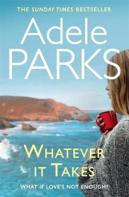 Whatever it Takes by Adele Parks
