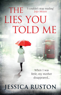 The Lies You Told Me by Jessica Ruston