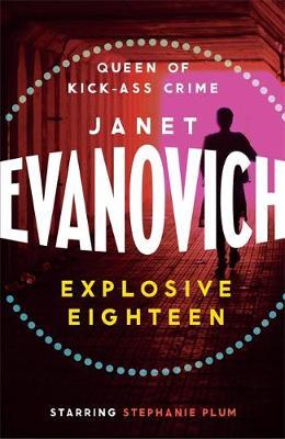 Explosive Eighteen by Janet Evanovich
