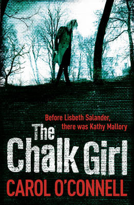 The Chalk Girl by Carol O'connell