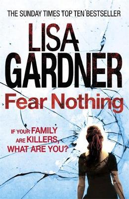 Fear Nothing by Lisa Gardner