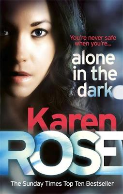 Alone in the Dark by Karen Rose