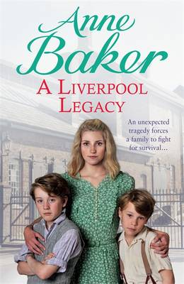 A Liverpool Legacy by Anne Baker