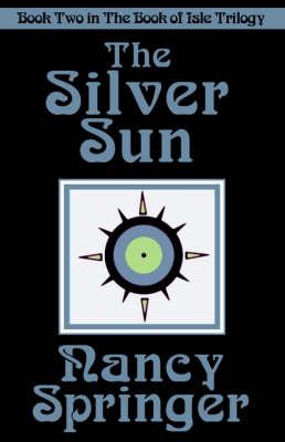 Silver Sun by Nancy Springer