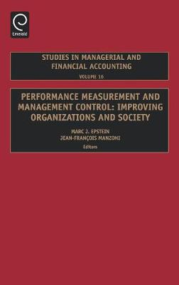 Performance Measurement and Management Control Improving Organizations and Society by Marc J. Epstein