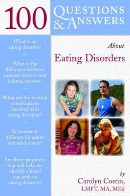 100 Questions and Answers About Eating Disorders by Carolyn Costin