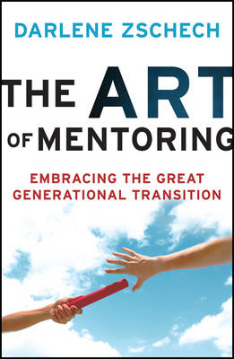 The Art of Mentoring Embracing the Great Generational Transition by Darlene Zschech