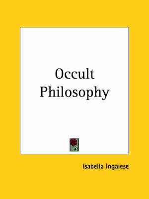 Occult Philosophy (1934) by Isabella Ingalese