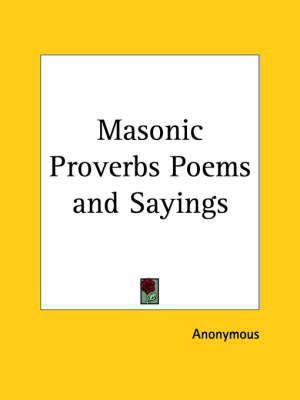 Masonic Proverbs Poems by Anonymous