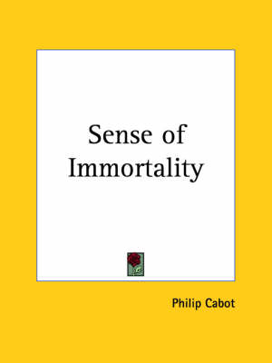 Sense of Immortality (1924) by Philip Cabot