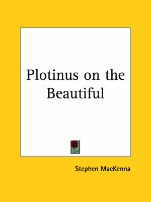Plotinus on the Beautiful (1908) by Stephen Mackenna