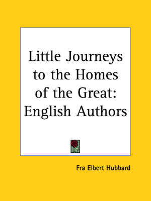 Little Journeys to the Homes of the Great (v.5) English Authors by Fra Elbert Hubbard