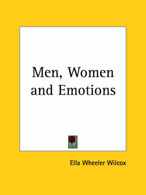 Men, Women and Emotions (1898) by Ella Wheeler Wilcox