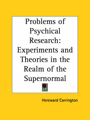 Problems of Psychical Research Experiments by Hereward Carrington