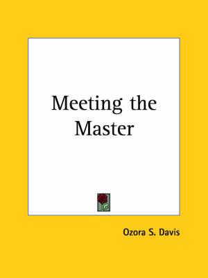 Meeting the Master (1917) by Ozora S. Davis