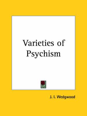 Varieties of Psychism (1914) by J.I. Wedgwood