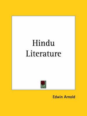 Hindu Literature (1900) by Edwin Arnold