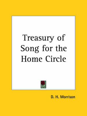 Treasury of Song for the Home Circle (1882) by D. Morrison