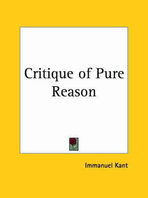 Critique of Pure Reason (1890) by Immanuel Kant